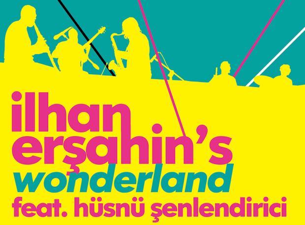 İlhan Erşahin's Wonderland